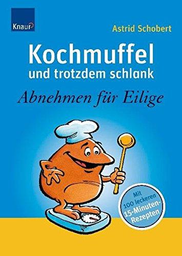 9783830436539: Kochmuffel - und trotzdem schlank: Abnehmen f�r Eilige