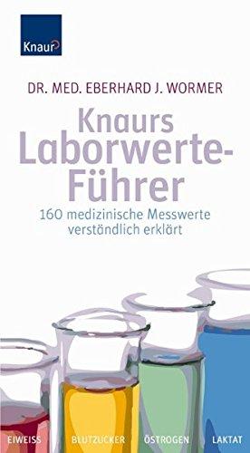 9783830436744: Knaurs Laborwerte-Führer: 160 medizinische Messwerte verständlich erklärt