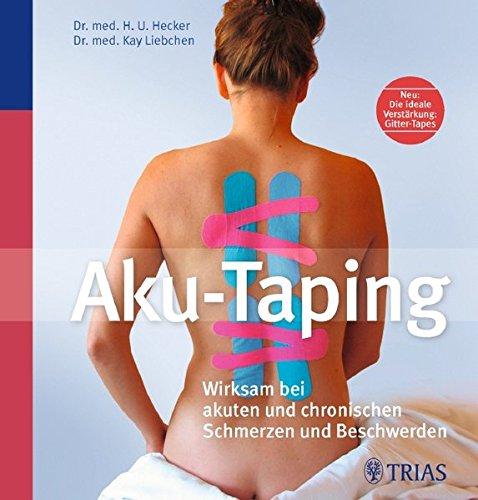 9783830436966: Aku-Taping: Wirksam bei akuten und chronischen Schmerzen