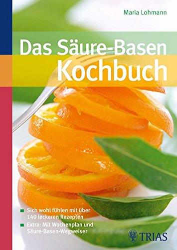 9783830438700: Das S�ure-Basen-Kochbuch: Sich wohl f�hlen mit �ber 140 leckeren Rezepten. Extra: Mit Wochenplan und S�ure-Basen-Wegweiser