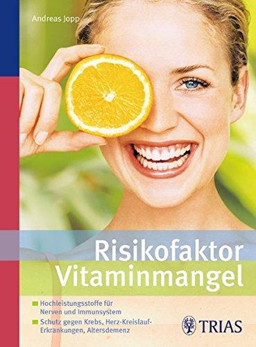 9783830438946: Risikofaktor Vitaminmangel: Hochleistungsstoffe für Nerven und Immunsystem - Schutz gegen Krebs