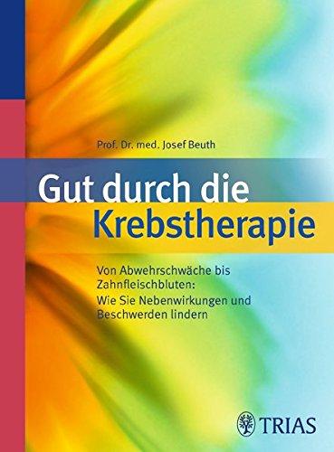 9783830439462: Gut durch die Krebstherapie: Von Abwehrschwäche bis Zahnfleischbluten