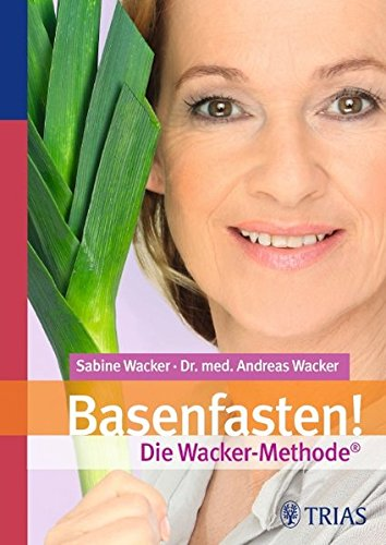 9783830439530: Basenfasten! Die Wacker-Methode: Die Wacker-Methode