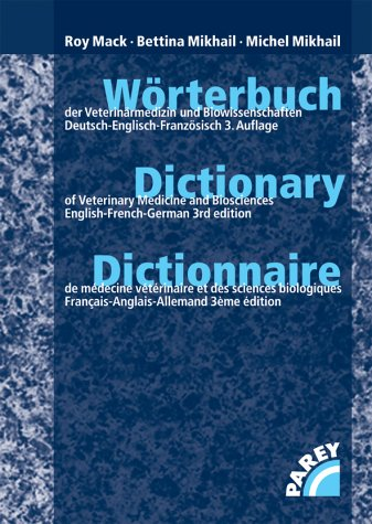9783830440307: Wörterbuch der Veterinärmedizin und Biowissenschaften. Deutsch-Englisch-Französisch: Dictionary of Veterinary Science and Biosciences. Dictionnaire de ... Latein - Deutsch - Englisch - Französisch