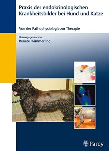 9783830441816: Praxis der endokrinologischen Krankheitsbilder bei Hund und Katze: Von der Pathophysiologie zur Therapie