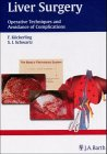 9783830451037: Liver Surgery: Operative Techniques and Avoidance of Complicatons