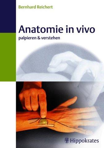 9783830452317: Anatomie in vivo. - ZVAB - Bernhard Reichert: 3830452314