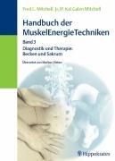 9783830452577: Handbuch der MuskelEnergieTechniken 3: Diagnose und Therapie: Becken und Sakrum