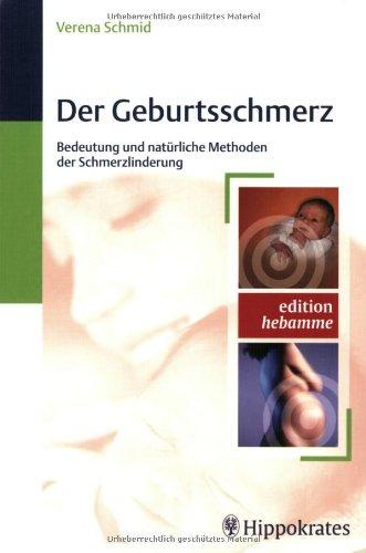 9783830453093: Der Geburtsschmerz: Bedeutung und natürliche Methoden der Schmerzlinderung