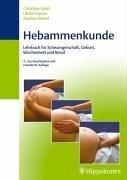 9783830453116: Hebammenkunde. Lehrbuch für Schwangerschaft, Geburt, Wochenbett und Beruf