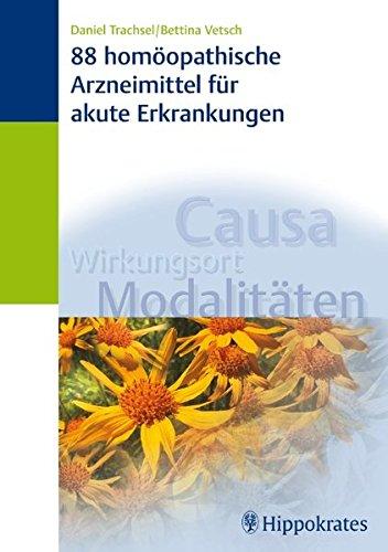 88 homöopathische Arzneimittel für akute Erkrankungen (Hardback): Daniel Trachsel, ...