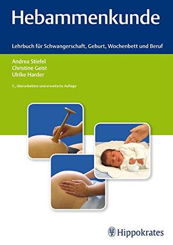 9783830454939: Hebammenkunde: Lehrbuch für Schwangerschaft, Geburt, Wochenbett und Beruf