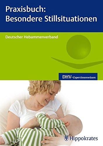 Praxisbuch: Besondere Stillsituationen: Hippokrates-Verlag