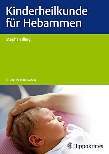 Kinderheilkunde für Hebammen: Stephan Illing