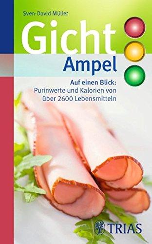 9783830466444: Gicht-Ampel: Auf einen Blick: Purinwerte und Kalorien von über 2600 Lebensmitteln