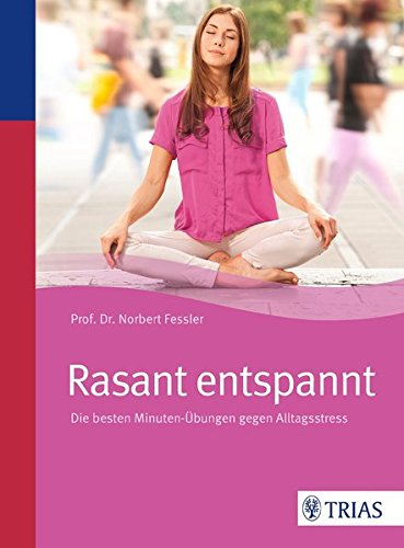 9783830466697: Rasant entspannt: Die besten Minuten-�bungen gegen Alltagsstress
