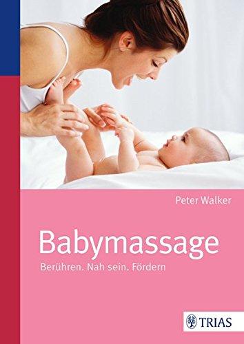9783830469575: Babymassage: Berühren. Nah sein. Fördern