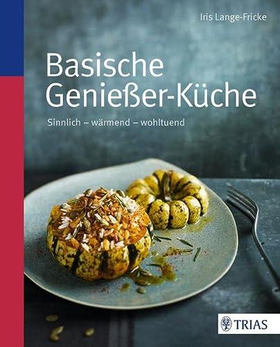 9783830469742: Basische Genießer-Küche: Sinnlich - wärmend - wohltuend