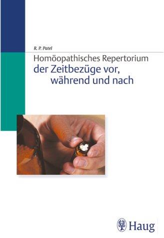 9783830471134: Homöopathisches Repertorium der Zeitbezüge vor, während und nach.