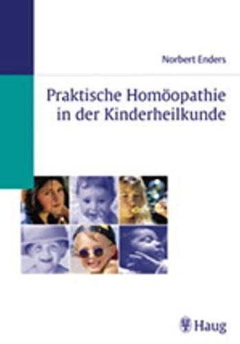 Praktische Homöopathie in der Kinderheilkunde Enders, Norbert