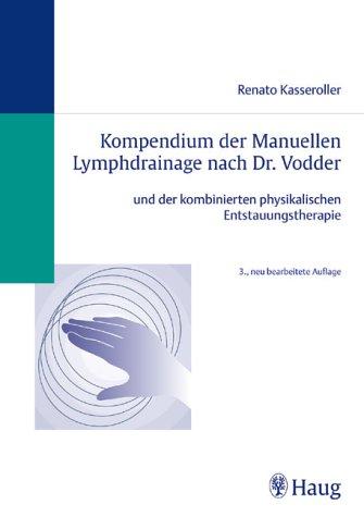 Kompendium der Manuellen Lymphdrainage nach Dr. Vodder.: Kasseroller, Renato