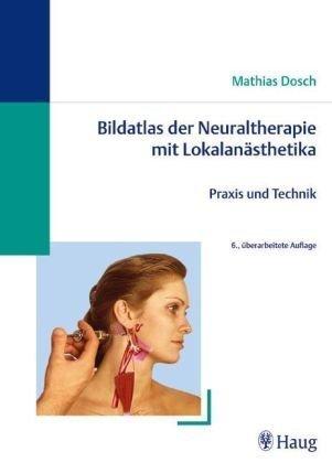 9783830472131: Bildatlas der Neuraltherapie mit Lokalanästhetika