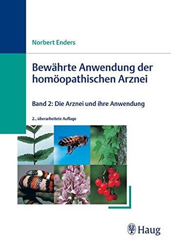 Bewährte Anwendung der homöopathischen Arznei 2: Norbert Enders