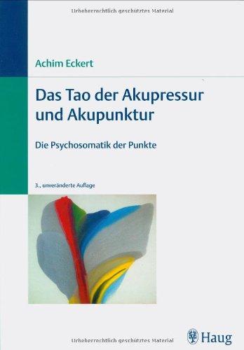 9783830472186: Das Tao der Akupressur und Akupunktur: Die Psychosomatik der Punkte