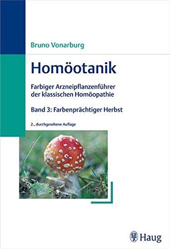 9783830472278: Homöotanik 3. Farbenprächtiger Herbst: Farbiger Arzneipflanzenführer der Klassischen Homöopathie