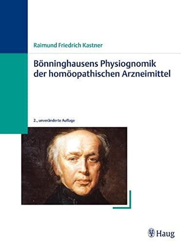 Bönninghausens Physiognomik der homöopathischen Arzneimittel: Raimund Friedrich Kastner