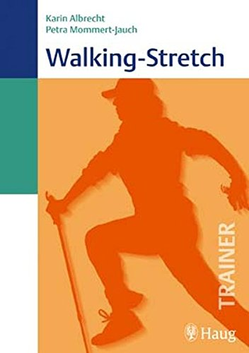Walking-Stretch.: Albrecht, Karin und