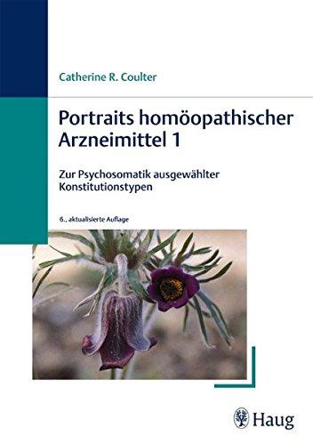 Portraits homöopathischer Arzneimittel 1: Catherine R. Coulter