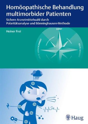 Homöopathische Behandlung multimorbider Patienten - Frei, Heiner