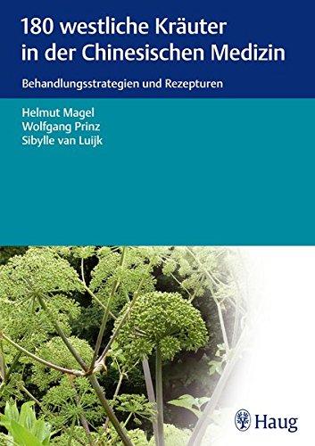 9783830473534: 180 westliche Kräuter in der Chinesischen Medizin: Behandlungsstrategien und Rezepturen
