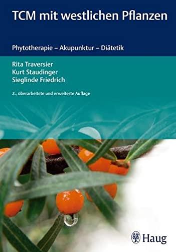 9783830473558: TCM mit westlichen Pflanzen: Phytotherapie - Akupunktur - Diätetik