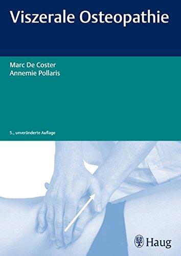 Viszerale Osteopathie - Marc De Coster, Annemie Pollaris