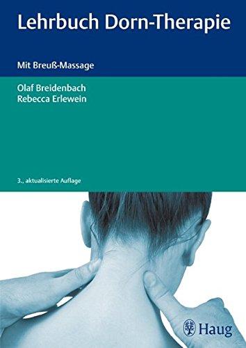 Lehrbuch der Dorn-Therapie: Mit Breuß-Massage: Breidenbach, Olaf, Erlewein,