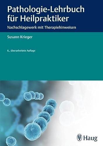 Pathologie-Lehrbuch für Heilpraktiker: Susann Krieger