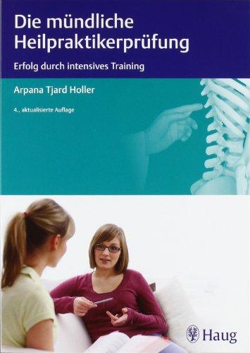 9783830474432: Die mündliche Heilpraktiker-Prüfung: Erfolg durch intensives Training