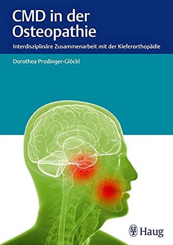 CMD in der Osteopathie: Interdisziplinare Zusammenarbeit mit der Kieferorthopadie: Dorothea ...