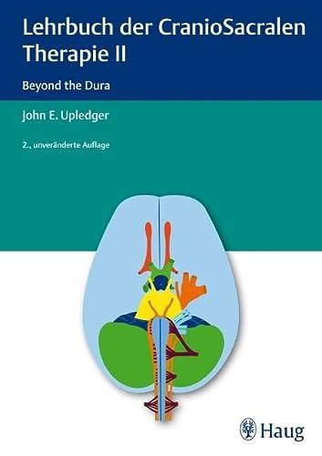 9783830474777: Lehrbuch der CranioSacralen Therapie II: Beyond the Dura (Haug im MVH)