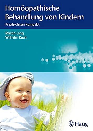 9783830474821: Hom�opathische Behandlung von Kindern: Praxiswissen kompakt