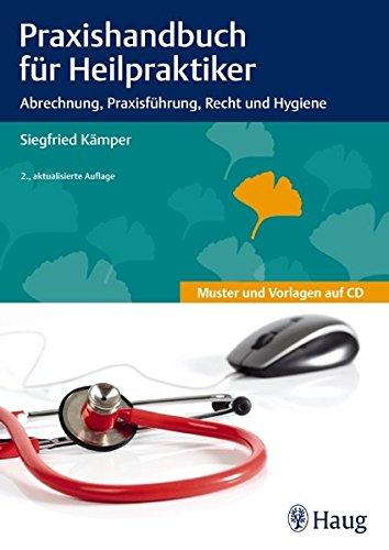 9783830475163: Praxishandbuch für Heilpraktiker: Abrechnung, Praxisführung, Recht und Hygiene
