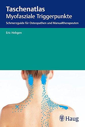 Taschenatlas myofasziale Triggerpunkte: Eric Hebgen