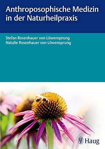 9783830475996: Anthroposophische Medizin in der Naturheilpraxis