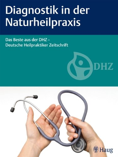 9783830476245: Diagnostik in der Naturheilpraxis: Das Beste aus der DHZ - Deutsche Heilpraktiker Zeitschrift