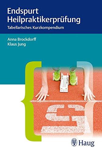 9783830476306: Endspurt Heilpraktikerprüfung: Tabellarisches Kurzkompendium