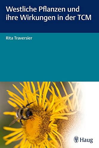 Westliche Pflanzen und ihre Wirkungen in der TCM: Rita Traversier