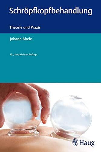 9783830476832: Schröpfkopfbehandlung: Theorie und Praxis