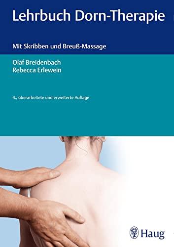 Lehrbuch Dorn-Therapie: Mit Skribben und Breu-Massage: Olaf Breidenbach, Rebecca